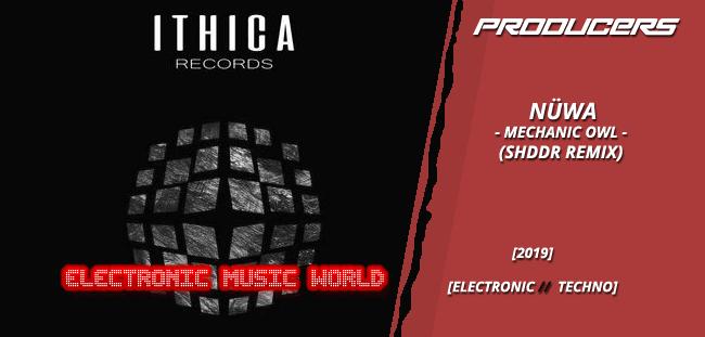 PRODUCERS: NÜWA – Mechanic Owl (SHDDR Remix)