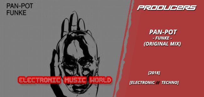 PRODUCERS: Pan-Pot – Funke (Original Mix)