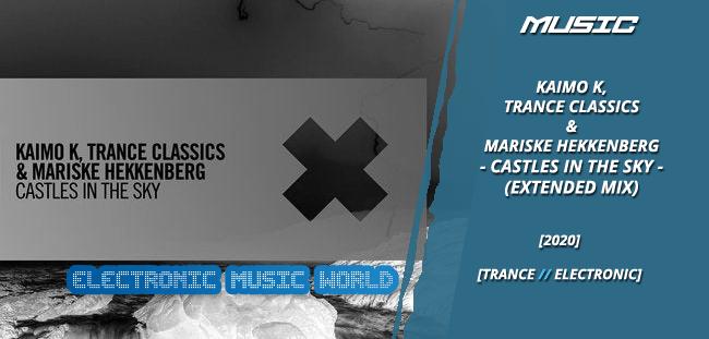 MUSIC: Kaimo K, Trance Classics & Mariske Hekkenberg – Castles In The Sky (Extended Mix)