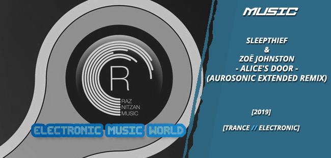 MUSIC: Sleepthief & Zoë Johnston – Alice's Door (Aurosonic Extended Remix)