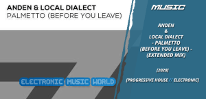 music_anden__local_dialect_-_palmetto_before_you_leave_extended_mix