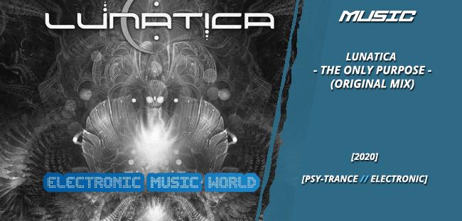 MUSIC: Lunatica – The Only Purpose (Original Mix)