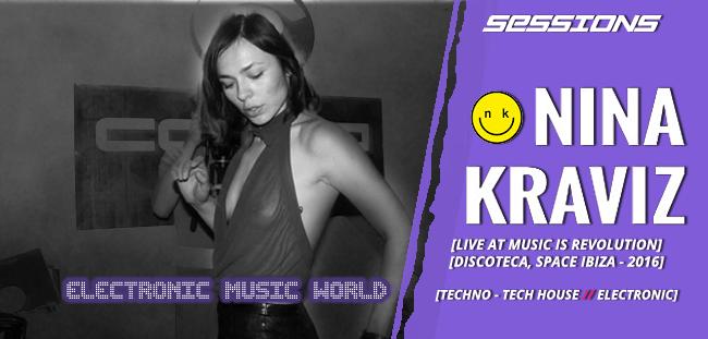 SESSIONS: Nina Kraviz – Live at Music Is Revolution – Discoteca Space Ibiza (2016)