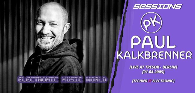 SESSIONS: Paul Kalkbrenner – Live at Tresor Berlin (01-04-2005)