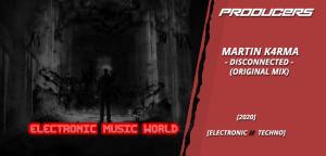 producers_martin_k4rma_-_disconnected_original_mix