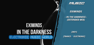 music_eximinds_-_in_the_darkness_extended_mix