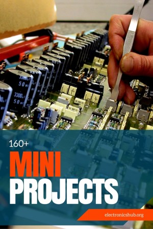 200 Best Electronics Mini Projects: Circuits, Working