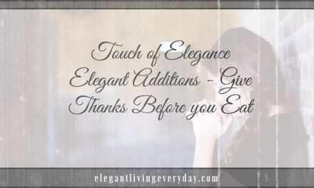 Elegant Additions – Give Thanks Before you Eat