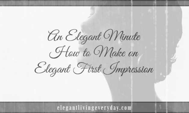 How to Make an Elegant First Impression