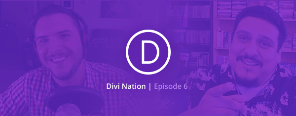 The Divi Nation Podcast, Episode 6 – Building a Divi Consultancy with Geno Quiroz