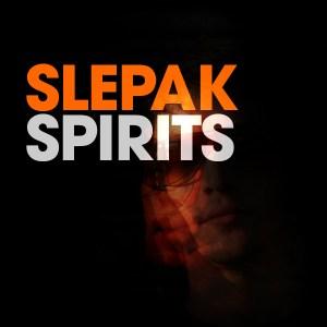 Slepak – Spirits