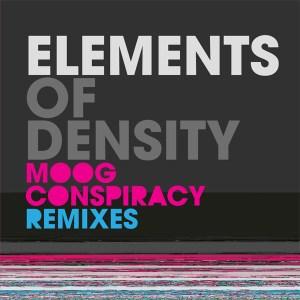 Moog Conspiracy – Elements of Density (Remixes)
