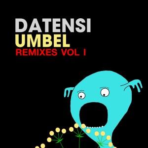 Datensi – Umbel Remixes Vol 1