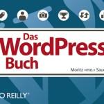 """Moritz """"mo."""" Sauer: Das WordPress-Buch"""