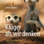 Juliane Bräuer: Klüger als wir denken