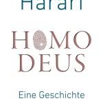 Yuval Noah Harari: Homo Deus – Eine Geschichte von Morgen