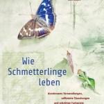 Johann Brandstetter/Elke Zippel: Wie Schmetterlinge leben