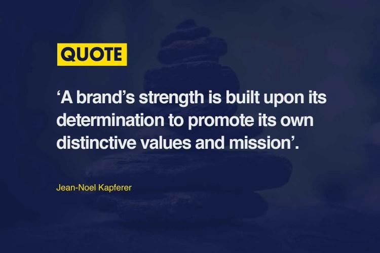 Jean-Noel Kapferer brand values quote