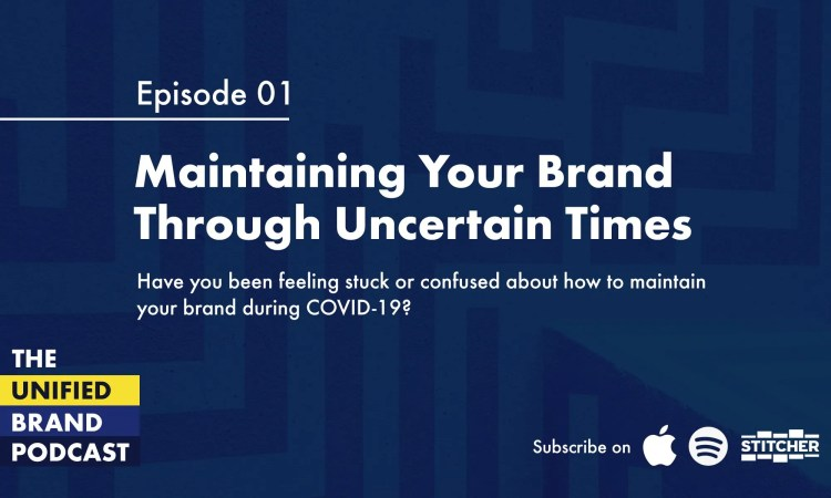 Maintaining Your Brand Through Uncertain Times