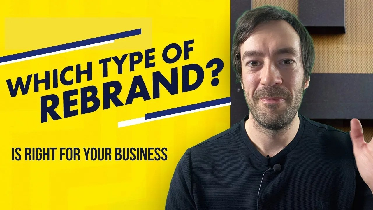 Rebranding Strategy - 4 Types of rebrand and which is RIGHT for your business