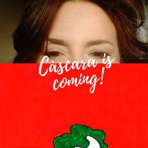 Càscara is coming!
