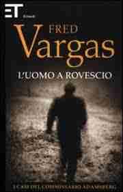 L'uomo a rovescio Fred VArgas