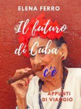 Il futuro di Cuba c'è
