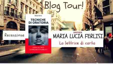 """Blog Tour Tecniche di Oratoria: recensione """"La lettrice di carta"""""""