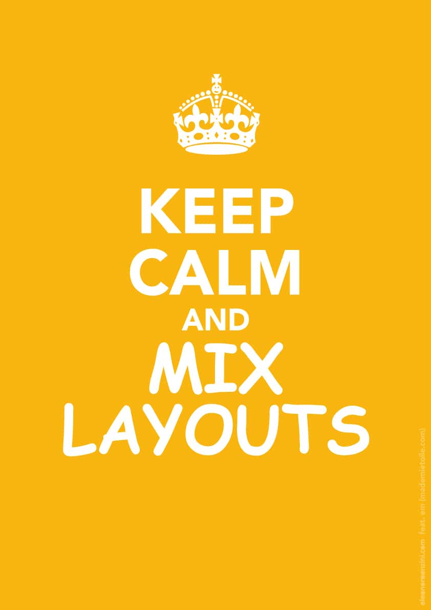 Keep Calm and mix layouts