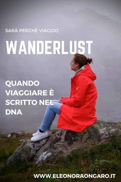 Wanderlust quando viaggiare è scritto nel DNA