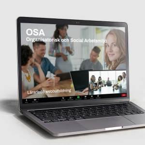 OSA Organisatorisk och social arbetsmiljo - Lärarledd Webbutbildning