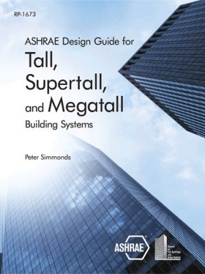 ASHRAE Design Guide for Tall, Supertall and Megatall Building Systems