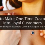 How to Make One-Time Customers into Loyal Customers for Your Jewelry Business
