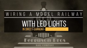 Wiring a model railway with LED lights in DC | Ferguson