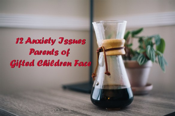 anxiety gifted parents