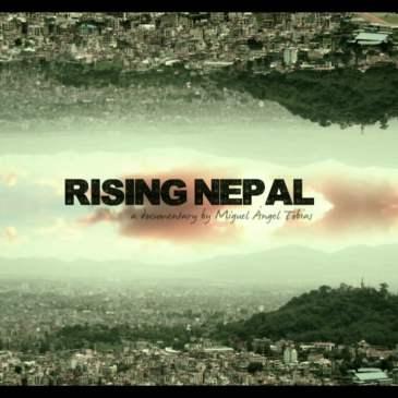 """""""Rising Nepal"""" El coraje de la voluntad."""