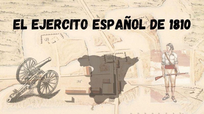el ejercito español en 1810