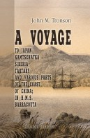 A Voyage to Japan, Kamtschatka, Siberia, Tartary and Various Parts of the Coast of China; in H.M.S. Barracouta