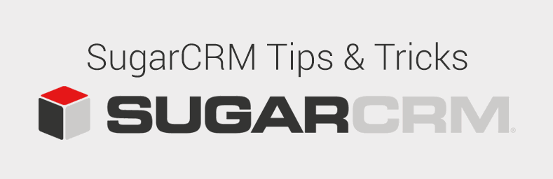 SugarCRM Tips