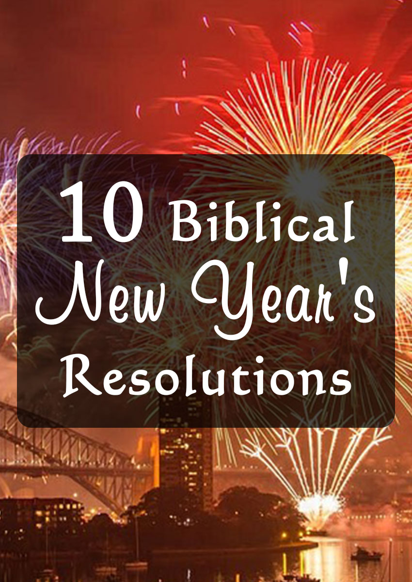 10 New Year's Resolutions Every Christian Should Make ...