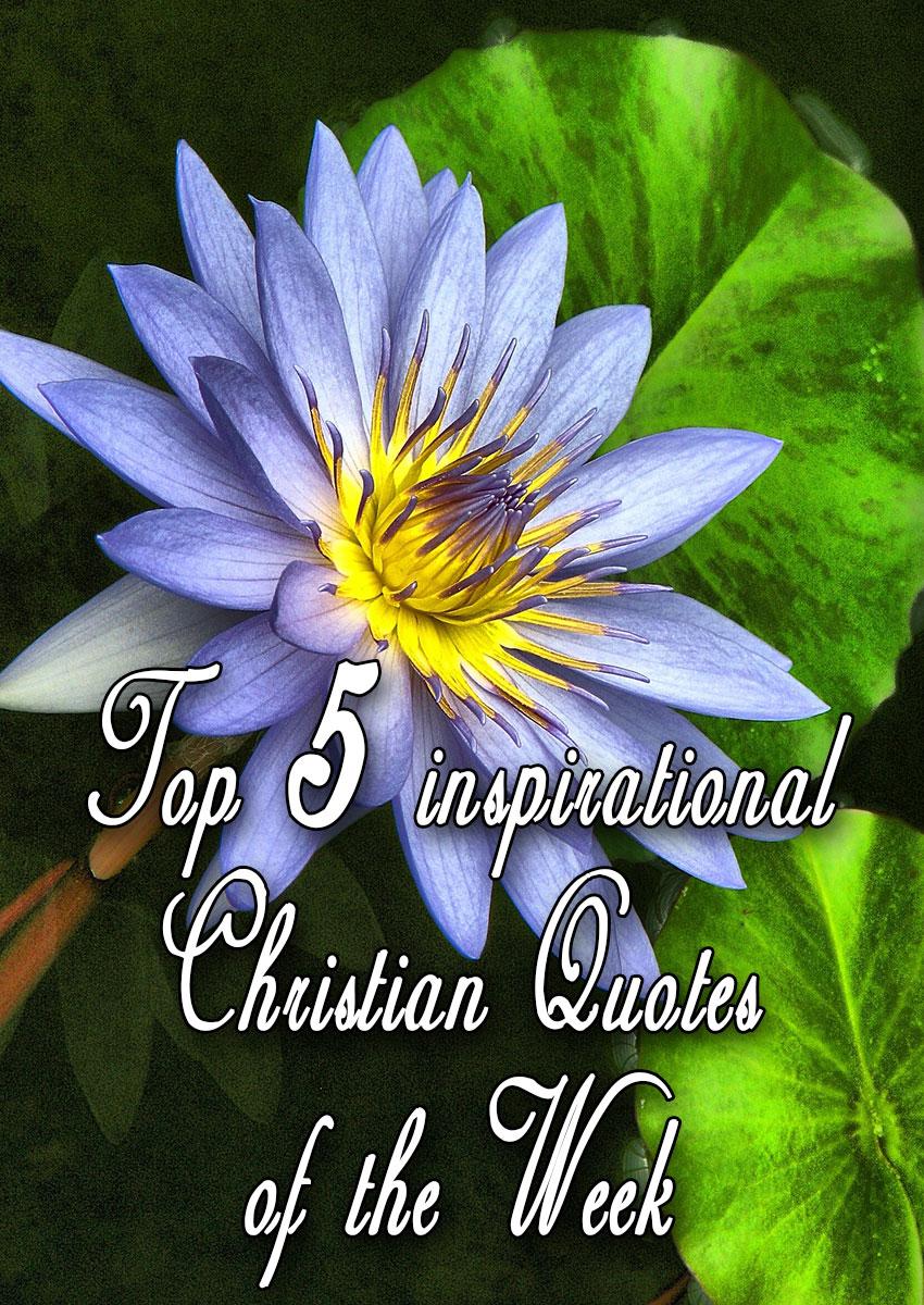 Fi Pin Top 5 Inspirational Christian Quotes Of The Week Elijah Notes