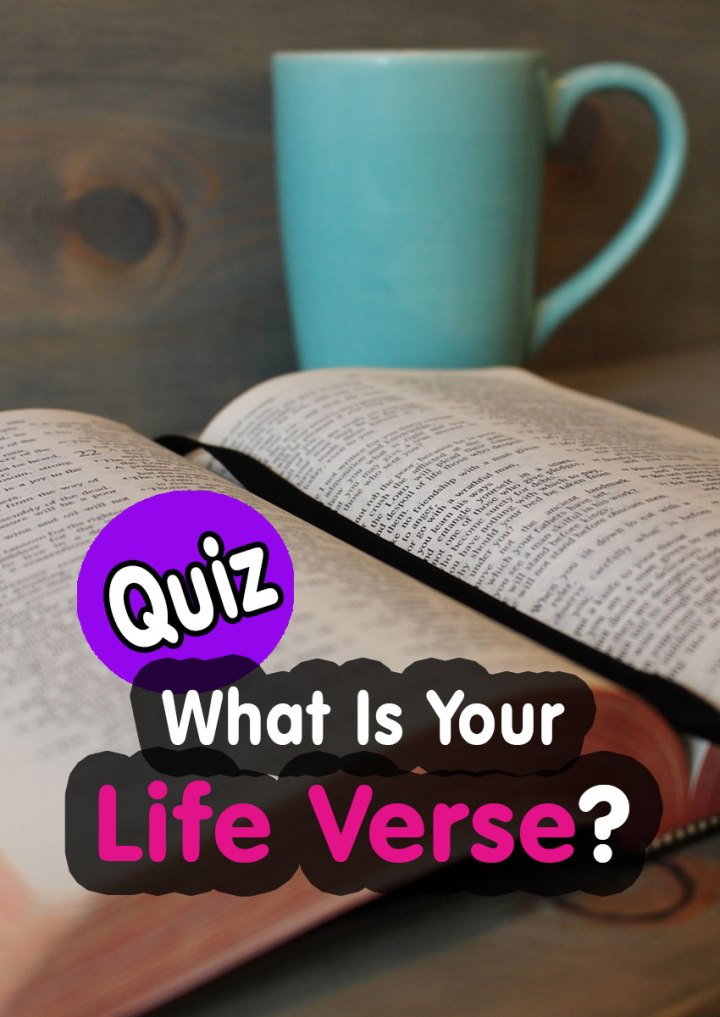 QUIZ: What Is Your Life Verse?