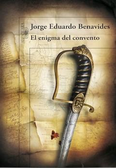 Jorge Eduardo Benavides: El enigma del convento