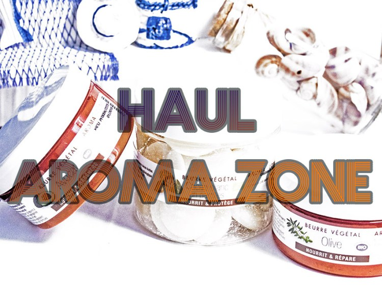 Haul Aroma Zone - elise and co
