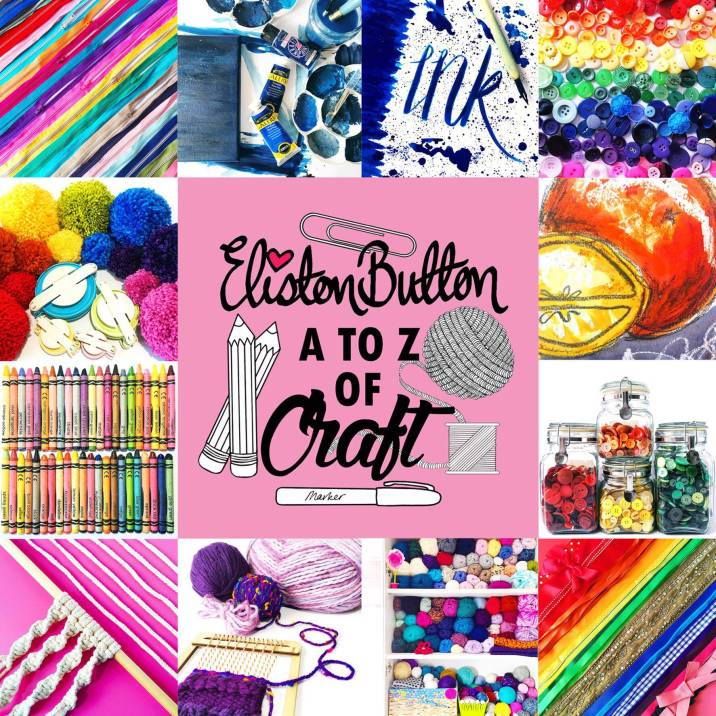 Eliston Button A to Z of Craft Round Up - Around Here…August 2016 at www.elistonbutton.com - Eliston Button - That Crafty Kid – Art, Design, Craft & Adventure.