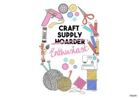 Create 30 - No. 18 - Craft Supply Enthusiast Print by Eliston Button - Create 30 – I Did It! (And Future Plans) at www.elistonbutton.com - Eliston Button - That Crafty Kid – Art, Design, Craft & Adventure.