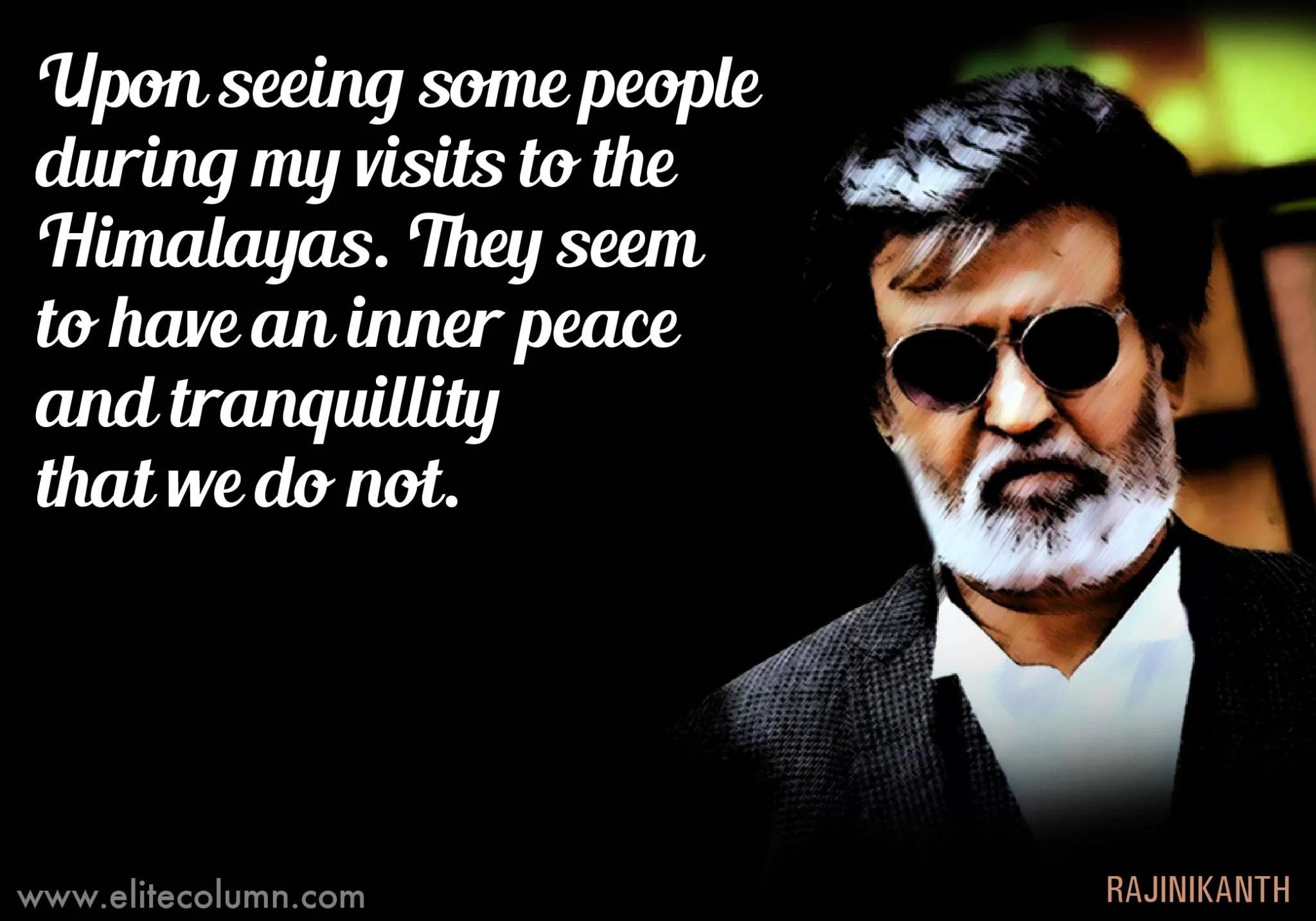 12 Incredible Superstar Rajinikanth Quotes EliteColumn