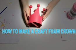 Craft Foam Crown Tutorial