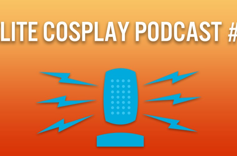 Elite Cosplay Podcast Episode 2