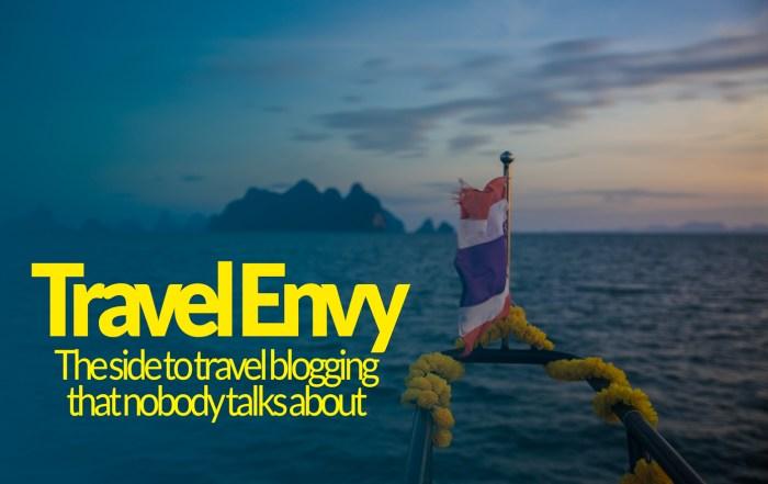 Travel Envy the downside of travel blogging